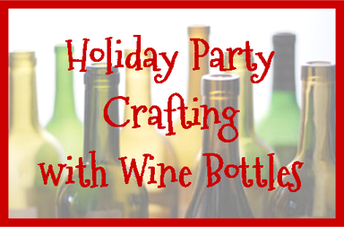 Great Crafting Projects with wine bottles for your Christmas or Holiday Party #PreppyPlanner