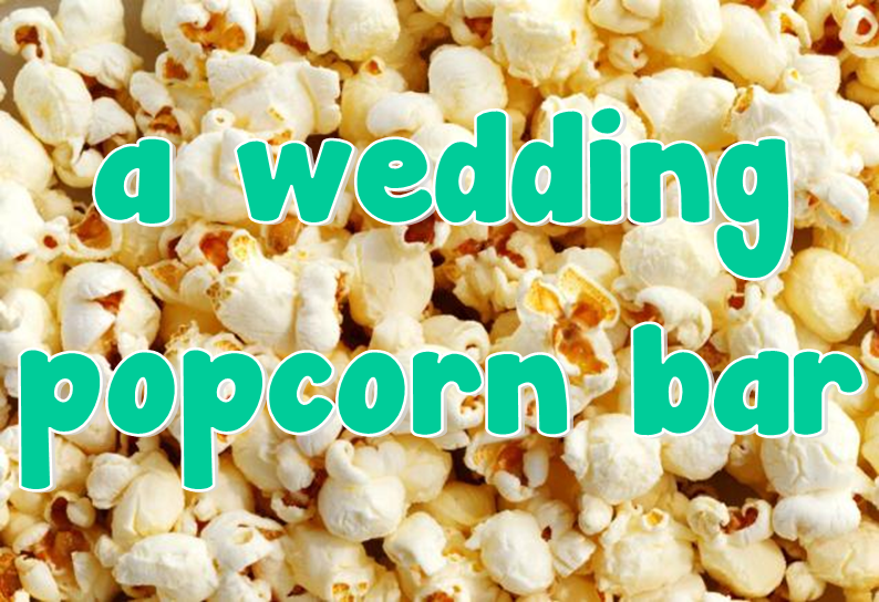 Wedding Wednesday: Popcorn Bar #PreppyPlanner